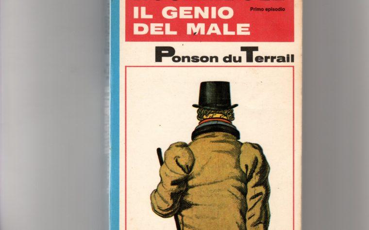 S. P. Garufi Tanteri: invito alla lettura di Pierre-Alexis Ponson du Terrail, autore della Saga di Rocambole (farabutto gentiluomo come molti manager contemporanei)