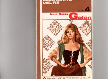 S. P. Garufi Tanteri: invito alla lettura di Anne e Serge Golon, autori della fortunatissima Saga di Angelica, frizzante come una coppa di champagne e indimenticabile come uno spettacolo al Moulin Rouge